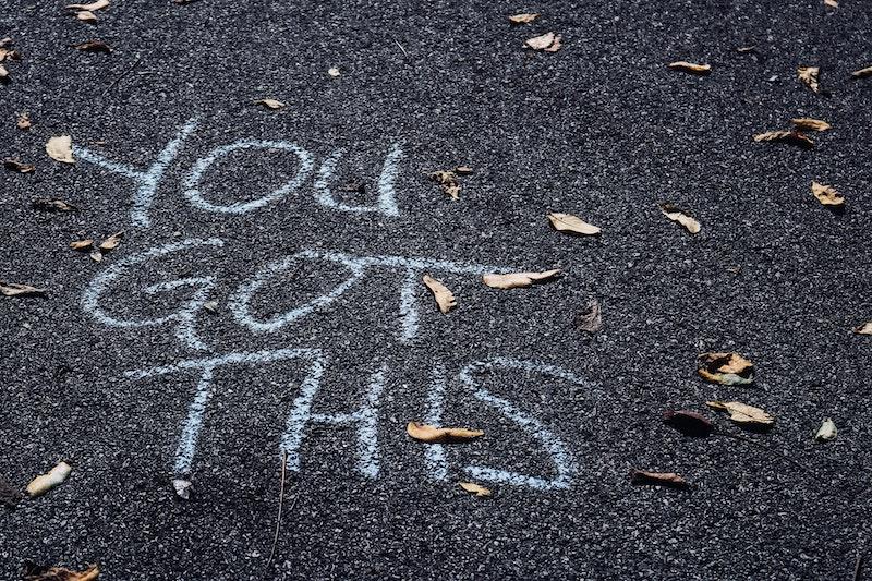 """You got this"" written on concrete"